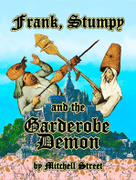 Frank, Stumpy, and the Garderobe Demon