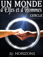 Un monde d'Elfes et d'Hommes 6. CERCLE
