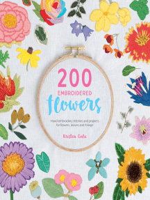 200 Embroidered Flowers: Hand embroidery stitches and projects for flowers, leaves and foliage