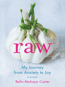 Raw: My Journey from Anxiety to Joy