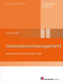 Innovationsmanagement: Betriebliche Probleme strategisch lösen