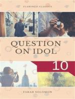 Question on Idol (10)