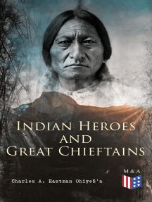 Indian Heroes and Great Chieftains: Red Cloud, Spotted Tail, Little Crow, Tamahay, Gall, Crazy Horse, Sitting Bull, Rain-In-The-Face, Two Strike, American Horse, Dull Knife, Roman Nose, Chief Joseph, Little Wolf, Hole-In-The-Day