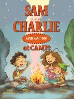 Sam and Charlie (and Sam Too) at Camp!