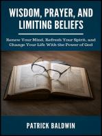 Wisdom, Prayer, and Limiting Beliefs
