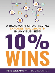 10% Wins: A Roadmap for Achieving Exponential Growth in ANY Business