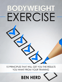 Bodyweight Exercise: 10 Principles That Will Get You The Results You Want From Your Training: Bodyweight Exercise, #1