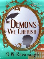 The Demons We Cherish