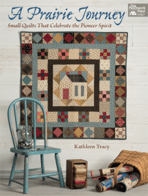 A Prairie Journey: Small Quilts That Celebrate the Pioneer Spirit