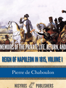 Memoirs of the Private Life, Return, and Reign of Napoleon in 1815, Volume I