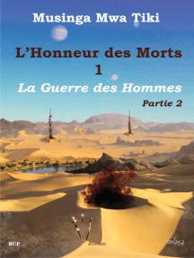 L'Honneur des Morts vol 1: La Guerre des Hommes - Partie 2