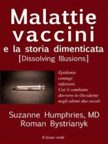 Malattie, vaccini e la storia dimenticata: dissolving illusion