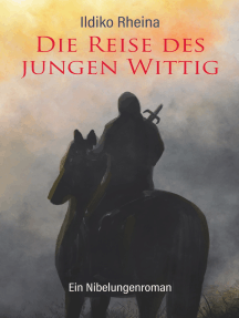 Die Reise des jungen Wittig: Ein Nibelungenroman