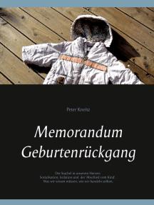 Memorandum Geburtenrückgang: Der Stachel in unserem Herzen: Sozialisation, Isolation und der 'Abschied vom Kind'. Was wir wissen, wie wir handeln sollten.