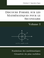Discours Formel sur les Mathématiques pour le Secondaire (Volume I): Fondations des mathématiques et Géométrie du plan euclidien