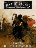 Schwert und Schild – Sir Morgan, der Löwenritter Band 30