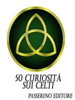 50 curiosità sui Celti