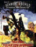 Schwert und Schild – Sir Morgan, der Löwenritter Band 29