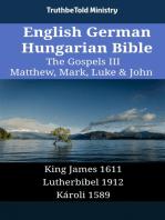 English German Hungarian Bible - The Gospels III - Matthew, Mark, Luke & John