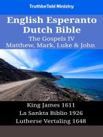 English Esperanto Dutch Bible - The Gospels IV - Matthew, Mark, Luke & John