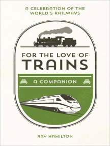 For the Love of Trains: A Celebration of the World's Railways