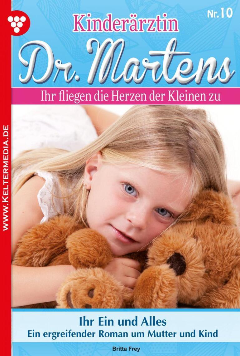 Kinderärztin Dr. Martens 10 – Arztroman by Britta Frey Read Online