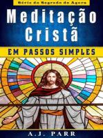 Meditação Cristã em Passos Simples