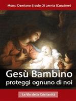Gesù Bambino proteggi ognuno di noi