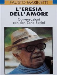 L'eresia dell'amore: conversazioni con Don Zeno Saltini