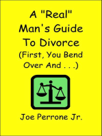 """A """"Real"""" Man's Guide to Divorce (First, You Bend Over And . . . )"""