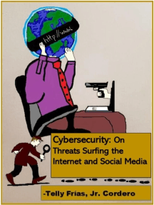 Cybersecurity: On Threats Surfing the Internet and Social Media