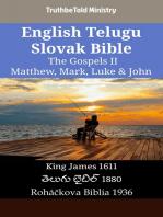English Telugu Slovak Bible - The Gospels II - Matthew, Mark, Luke & John: King James 1611 - తెలుగు బైబిల్ 1880 - Roháčkova Biblia 1936