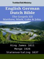 English German Dutch Bible - The Gospels XII - Matthew, Mark, Luke & John