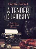 A Tender Curiosity