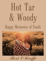 Hot Tar and Woody