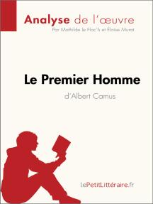 Le Premier Homme d'Albert Camus (Analyse de l'œuvre): Comprendre la littérature avec lePetitLittéraire.fr