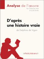 D'après une histoire vraie de Delphine de Vigan (Analyse de l'œuvre)