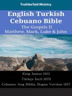 English Turkish Cebuano Bible - The Gospels II - Matthew, Mark, Luke & John: King James 1611 - Türkçe İncil 1878 - Cebuano Ang Biblia, Bugna Version 1917