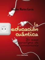 La educación cuántica: Un nuevo paradigma de conocimiento