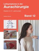 Leitsymptome in der Aurachirurgie Band 12: Medizin im 21. Jahrhundert
