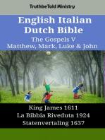English Italian Dutch Bible - The Gospels V - Matthew, Mark, Luke & John