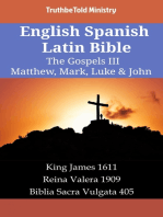 English Spanish Latin Bible - The Gospels III - Matthew, Mark, Luke & John: King James 1611 - Reina Valera 1909 - Biblia Sacra Vulgata 405