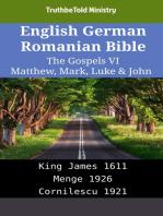 English German Romanian Bible - The Gospels VI - Matthew, Mark, Luke & John: King James 1611 - Menge 1926 - Cornilescu 1921