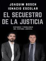 El secuestro de la justicia: Virtudes y problemas del sistema judicial