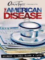 The American Disease, Episode 1