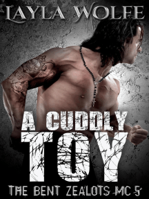 A Cuddly Toy: The Bent Zealots MC, #5