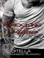 """Shocking Affair"" ~ A Sweet & Steamy Romance"