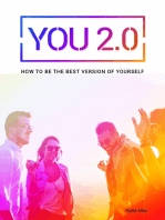 You 2.0 - How to Be the Best Version of Yourself