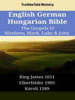 English German Hungarian Bible - The Gospels IV - Matthew, Mark, Luke & John