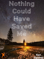 Nothing Could Have Saved Me